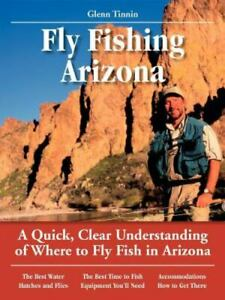 No Nonsense Fly Fishing Guides: Fly Fishing Arizona : A Quick Clear...