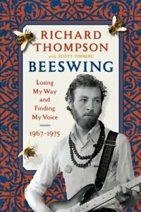 Beeswing: Losing My Way and Finding My Voice 1967 1975 by Richard Thompson: New $19.05