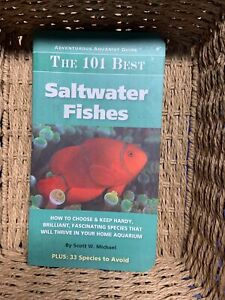 Adventurous Aquarist Guide tm Ser.: The 101 Best Saltwater Fishes : How to...