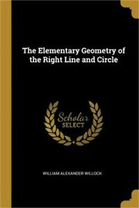 The Elementary Geometry of the Right Line and Circle Paperback or Softback $20.64