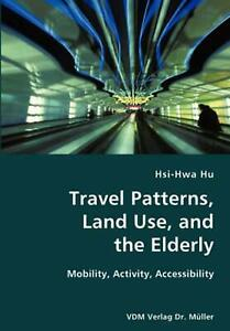 Travel Patterns Land Use and the Elderly Mobility Activity Accessibility by $76.65