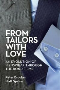 From Tailors with Love: An Evolution of Menswear Through the Bond Films Paperba $31.54