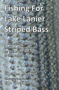 Fishing for Lake Lanier Striped Bass: A discussion of modern methods and: New
