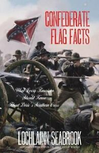 Confederate Flag Facts: What Every American Should Know About Dixie#x27;s Southern