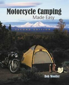 Motorcycle Camping Made Easy by Bob Woofter: Used