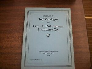 MECHANICS TOOL CATALOGUE OF THE GEO. A. RUBELMANN HARDWARE CO. CAT. 43