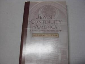 Jewish Continuity in America: Creative Survival in a Free Society by A J KARP