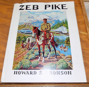 1963 Book ZEB PIKE of Pike's Peak Fame by Howard Aronson