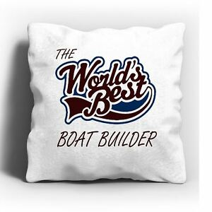 The Worlds Best Boat Builder Cushion