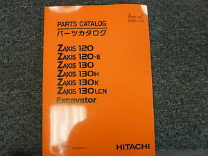 Hitachi Zaxis 120 120-E 130 130H 130K 130LCN Excavator Parts Catalog Manual Book