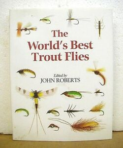 The World#x27;s Best Trout Flies edited by John Roberts 1995 HB DJ