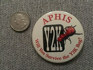 APHIS Y2K Will You Survive the Y2K Bug? PINBACK BUTTON $8.99