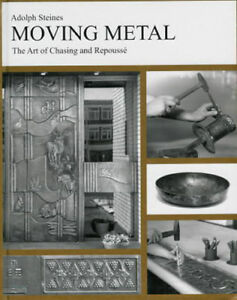 Moving Metal: The Art of Chasing and Repousse#x27; $39.95