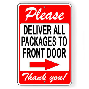 Please Deliver All Packages To Front Door Arrow Right Metal Sign 5 SIZES SI152 $11.89
