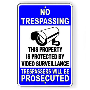 No Trespassing This Property Protected Video Surveillance Metal Sign 5 SIZES S56