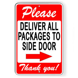 Please Deliver All Packages To Side Door Arrow Right Metal Sign 5 SIZES SI170 $9.89