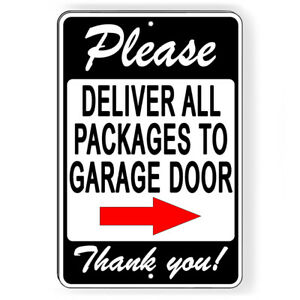 Please Deliver All Packages To Garage Door Arrow Right Metal Sign 5 SIZES SI185 $35.89