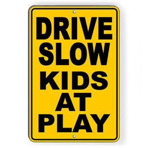 Drive Slow Kids At Play Metal Sign 5 SIZES caution children live here SNW022