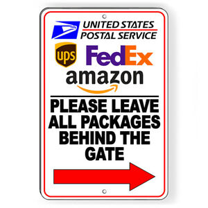 Please Leave All Packages Behind The Gate Arrow Right Metal Sign 5 SIZES SI219 $11.89
