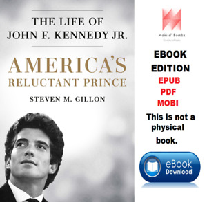 America's Reluctant Prince: The Life of John F. Kennedy Jr. (Check Photo)