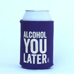 Stubby holder funny Alcohol you later Perfect for epic parties AU $6.75