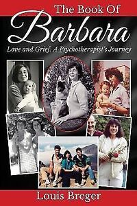 The Book of Barbara : Love and Grief: a Psychotherapist's Journey