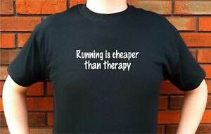 RUNNING IS CHEAPER THAN THERAPY JOG JOGGING T-SHIRT TEE FUNNY CUTE