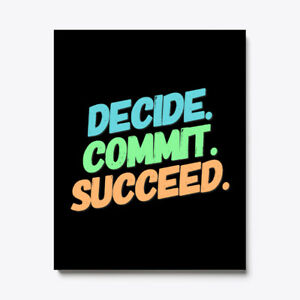 Inspired Designs Decide Commit Succeed Canvas Print