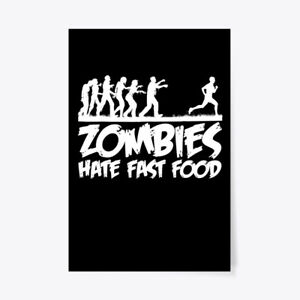Zombies Hate Fast Food Funny Halloween Gift Poster - 24
