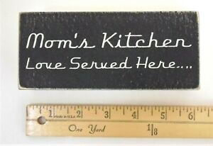 quot;Mom#x27;s Kitchen Love Served Here....quot; Wood Sign 6.5quot; NEW