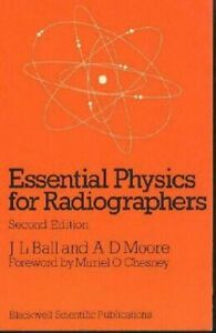 Essential Physics for Radiographers by Joanne D. Ball; Adrian Moore