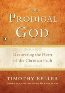 The Prodigal God: Recovering the Heart of the Christian Faith by Keller Timothy $4.09