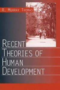 Recent Theories of Human Development by R. Murray Thomas