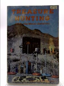 Treasure hunting with the metal detector: Pictures and prices of... 1st Ed