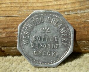 1900s WESTWOOD CALIFORNIA CA LASSEN CO RARE WESTWOOD CREAMERY BOTTLE TOKEN