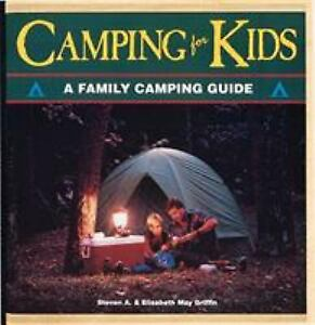 Camping for Kids by Elizabeth M. Griffin; Steven A. Griffin