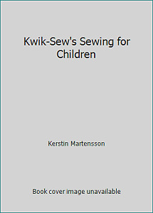 Kwik Sew#x27;s Sewing for Children by Kerstin Martensson $8.72