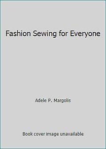 Fashion Sewing for Everyone by Adele P. Margolis $4.45