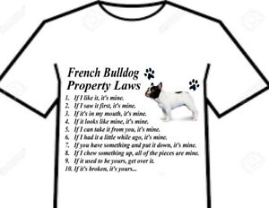 T SHIRT French Bulldog Frenchie Goofy Dog Breed Property Laws 3 DESIGN CHOICES