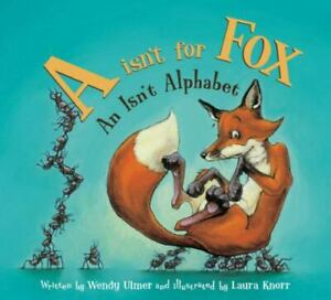 A Isn#x27;t for Fox : An Isn#x27;t Alphabet by Wendy Ulmer $4.09