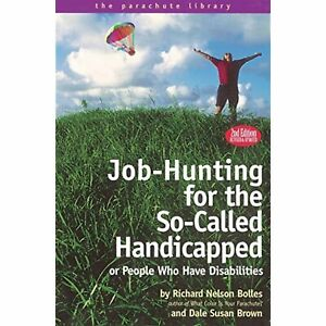 Job Hunting for the So Called Handicapped or People Who Have Disabilities