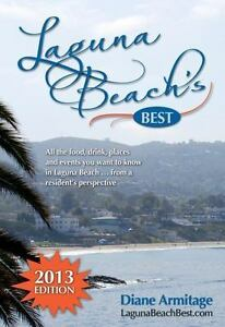 Laguna Beach#x27;s Best 2013 Edition : All the Food Drink Places and Events...