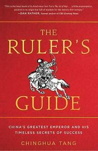 The Ruler#x27;s Guide : The Emperor of Tang and the Secrets of His Spectacular... $4.84