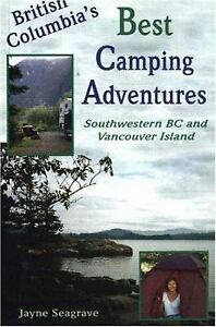 Best Camping Adventures : Southwestern BC and Vancouver Island Jayne Seagrave