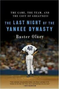 The Last Night of the Yankee Dynasty : The Game the Team and the Cost of... $4.29