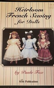 Heirloom French Sewing for Dolls Paule Fox $29.00