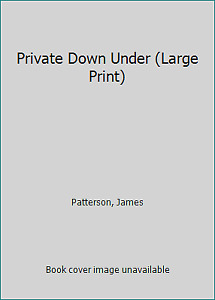 Private Down Under Large Print by Patterson James $4.41