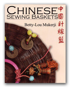 Chinese Sewing Baskets Complete Book by Betty lou Mukerji 2008 1st ED LTD BOOK $58.95