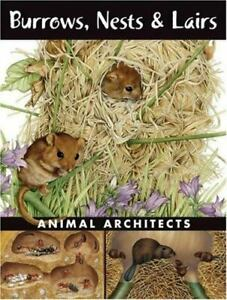 Burrows Nests and Lairs : Animal Architects by Ada Spada $4.09