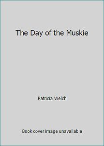 The Day of the Muskie by Patricia Welch